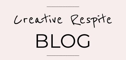 Creative Respite Blog